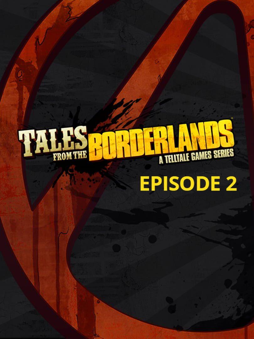 buy Tales from the Borderlands: Episode 2 - Atlas Mugged cd key for all platform