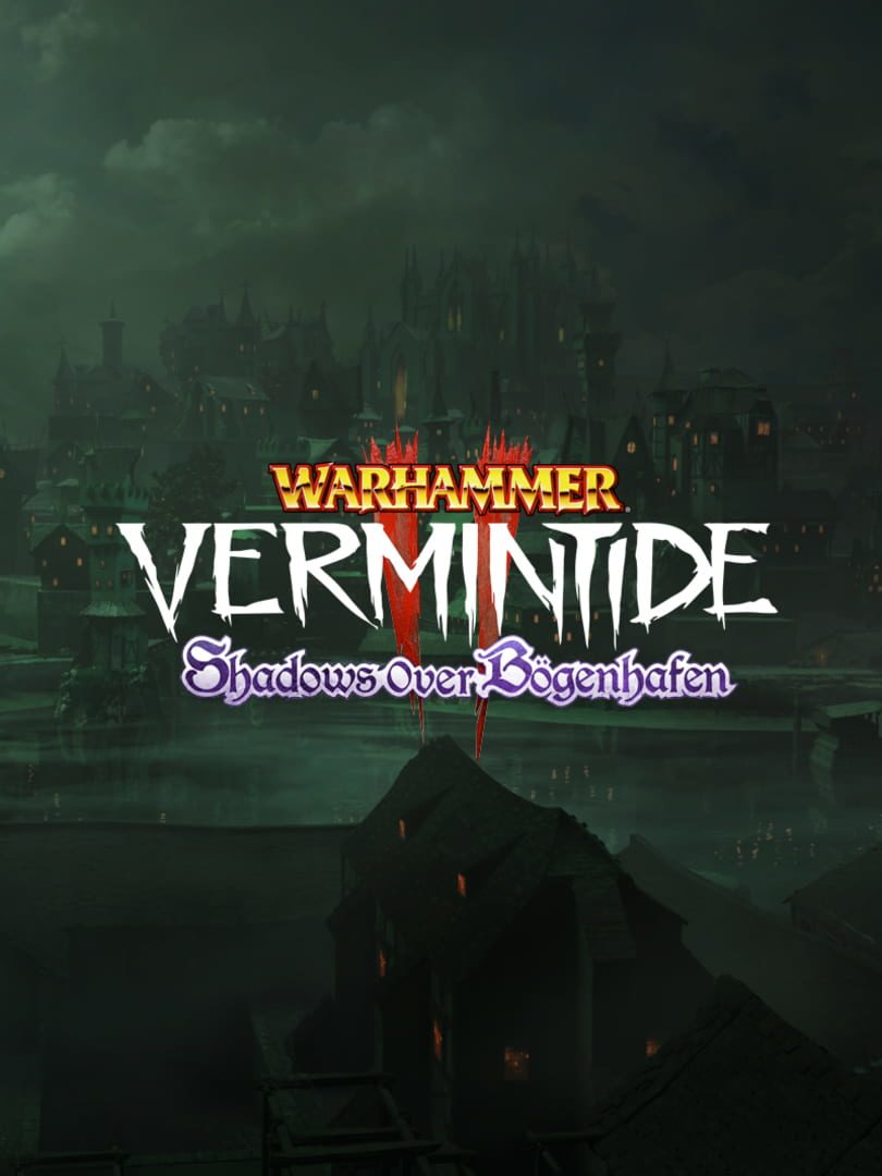 buy Warhammer: Vermintide 2 - Shadows over Bögenhafen cd key for all platform