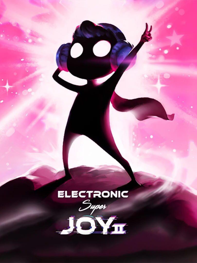 buy Electronic Super Joy 2 cd key for all platform