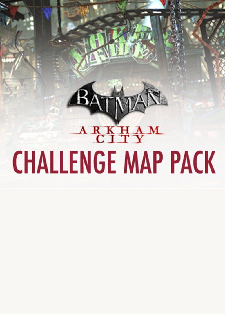 buy Batman: Arkham City - Challenge Map Pack cd key for all platform