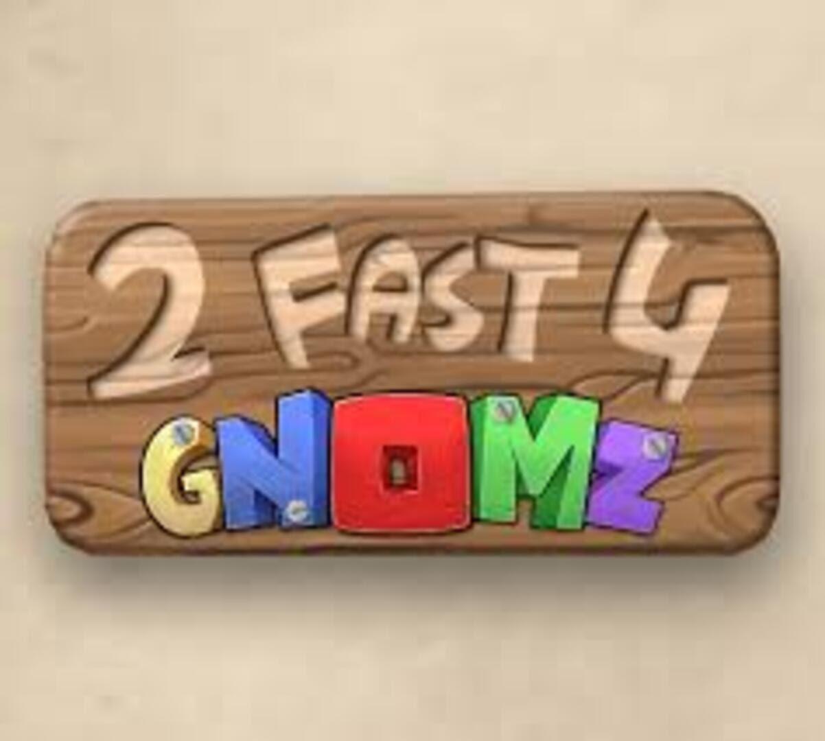 buy 2 Fast 4 Gnomz cd key for all platform