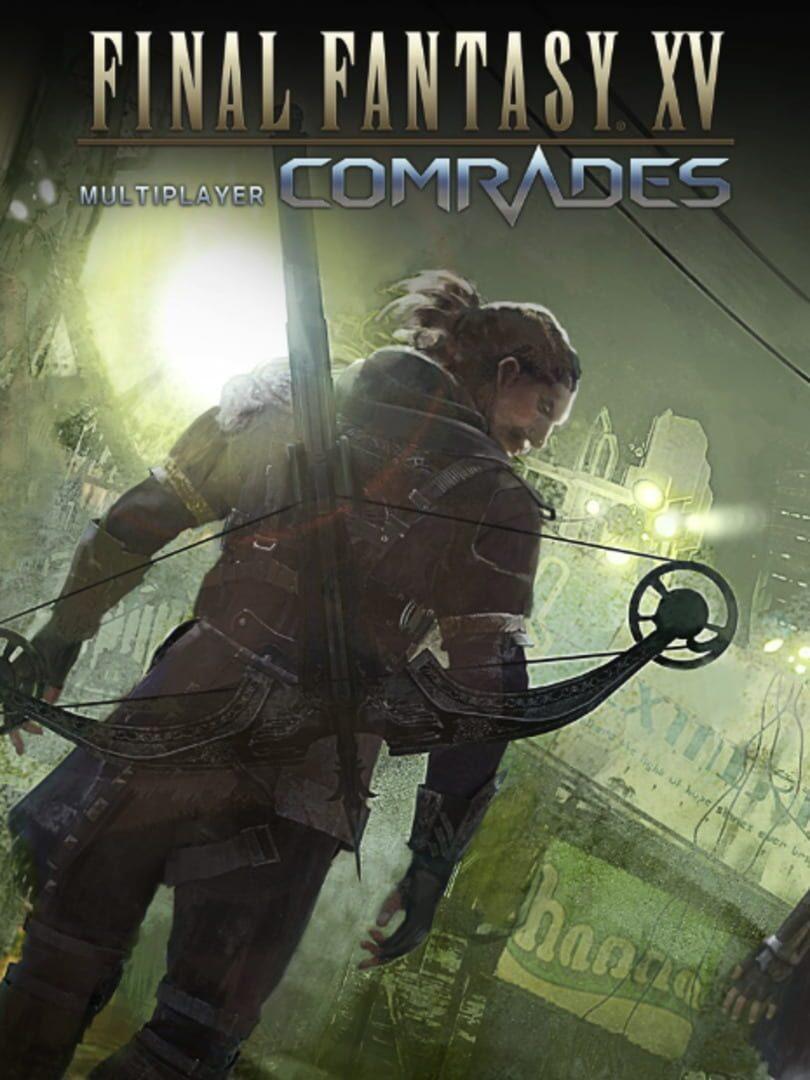 buy Final Fantasy XV: Multiplayer Expansion - Comrades cd key for all platform