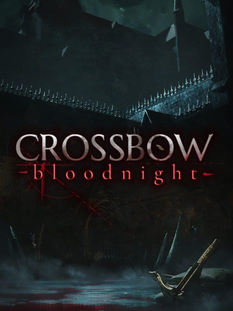 buy CROSSBOW: Bloodnight cd key for all platform